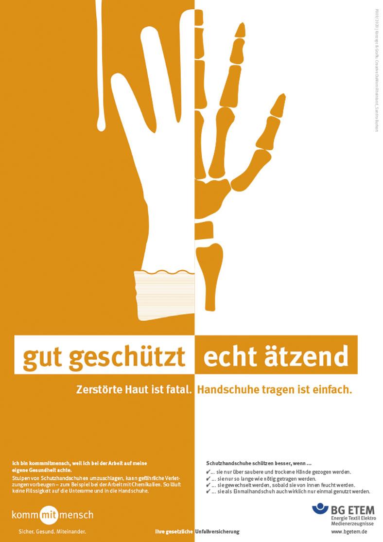 """Die Abbildung zeigt ein Motiv der Plakatkampagne 2020 in orange und weiß. Es zeigt eine Hand mit gespreizten Fingern. Die Finger auf der rechten Plakathälfte sind bis auf die Knochen verätzt, unter dem Bild steht """"gut geschützt - echt ätzend""""."""