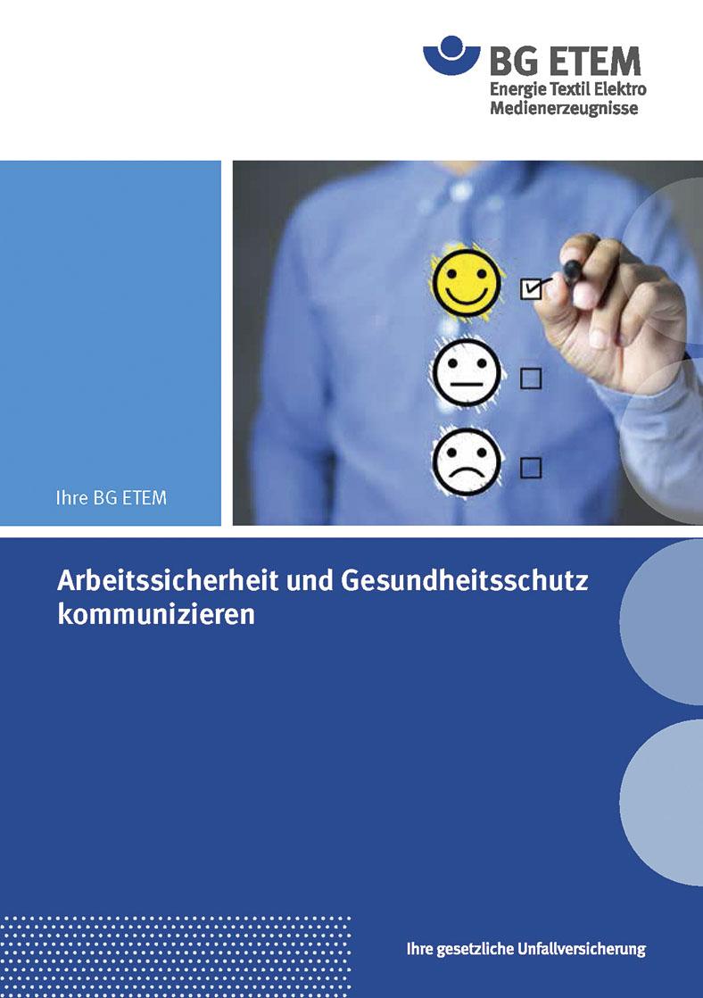 """Diese Anzeige zeigt den Titel der BG ETEM zum Thema """"Arbeitssicherheit und Gesundheitsschutz kommunizieren"""". Auf demTitel ist ein Oberkörper mit Hand zu erkennen, der ein lachendes Smileye ankreuzt. Darunter sind noch zwei weitere Smileys, die ebenfalls angekreuzt werden könnten."""